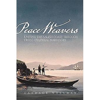 Peace Weavers - Uniting the Salish Coast Through Cross-Cultural Marria