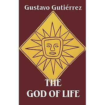The God of Life by Gustavo Gutierrez - 9780883447604 Book