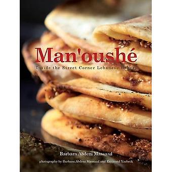 Man'oushe - Inside the Lebanese Street Corner Bakery by Barbara Abdeni