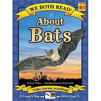 About Bats by Sindy McKay - Wendy Smith - 9781601152671 Book