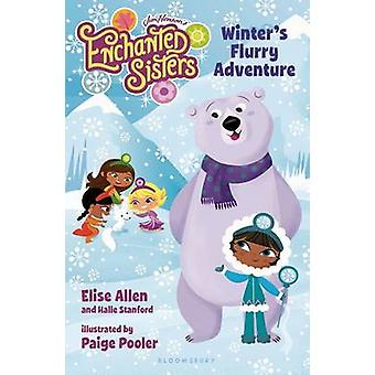 Winter's Flurry Adventure by Elise Allen - Halle Stanford - Paige Poo