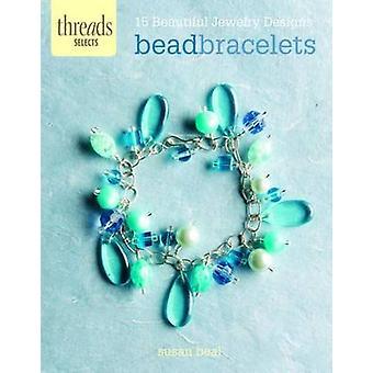 Bead Bracelets - 15 Beautiful Jewelry Designs by Susan Beal - 97816211