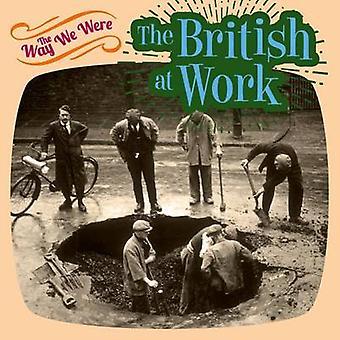 The Way We Were - the British at Work by Tim Glynne-Jones - 9781784282