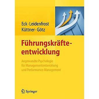 Fuhrungskrafteentwicklung - Angewandte Psychologie Fur Managemententwi