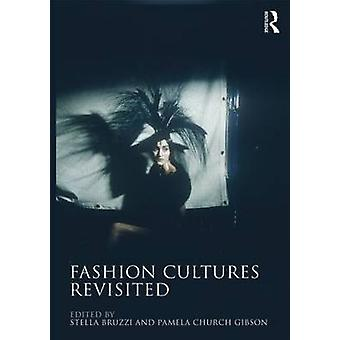 Fashion Cultures Revisited by Stella Bruzzi