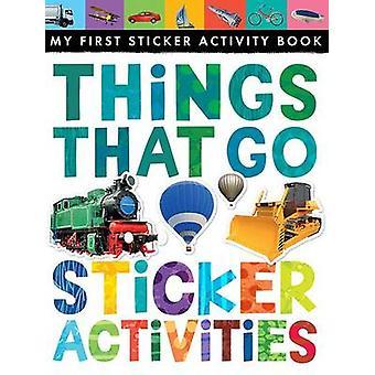 Things That Go Sticker Activities by Jonthan Litton - Jonathan Litton