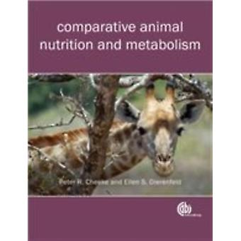 Comparative Animal Nutrition and Metabolism (Paperback) by Cheeke Peter R. Dierenfeld Ellen