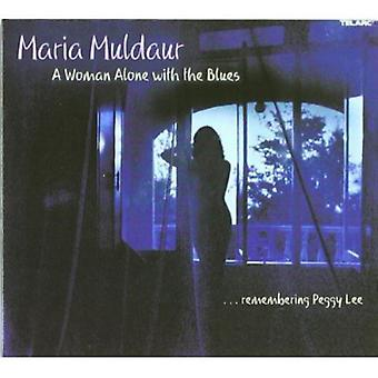 Maria Muldaur - Woman Alone with the Blues/Remembering Peggy Lee [CD] USA import