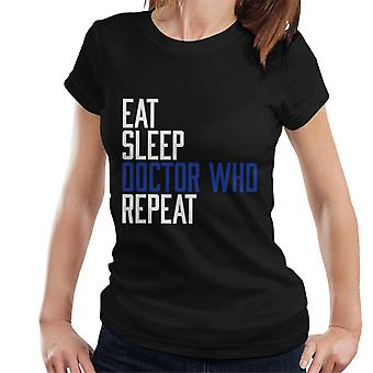 Eat Sleep Doctor Who Repeat Women's T-Shirt