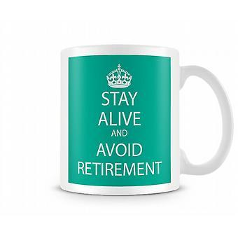 Behåll lugnet och undvika Retirment tryckta mugg