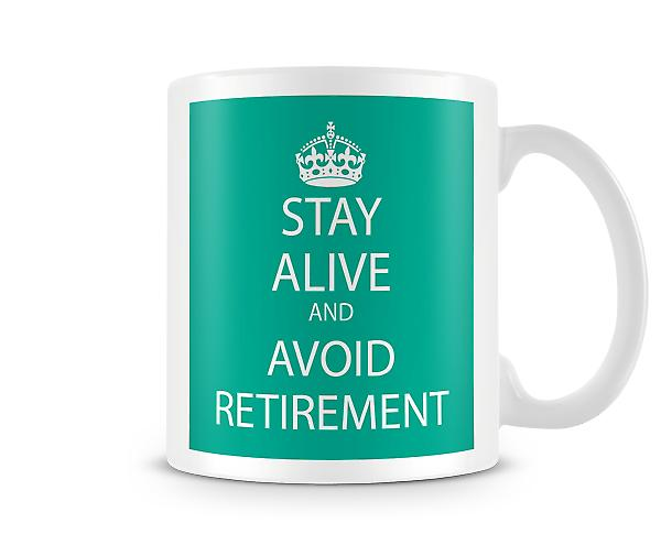 Keep Calm And Avoid Retirment Printed Mug