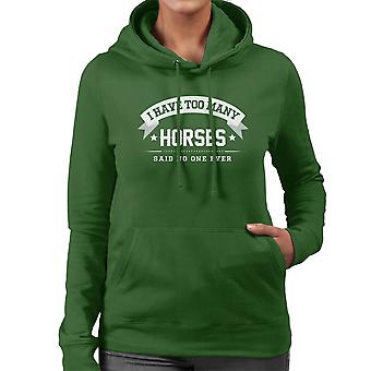 I Have Too Many Horses Said No One Ever Women's Hooded Sweatshirt