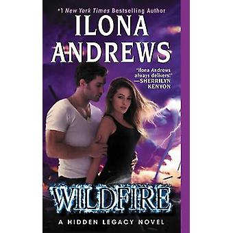 Wildfire - A Hidden Legacy Novel by Ilona Andrews - 9780062289278 Book
