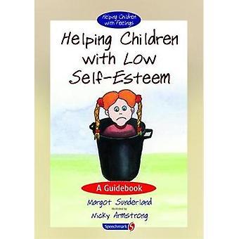 Ajudar as crianças com baixa autoestima-A guia (1ª edição nova)