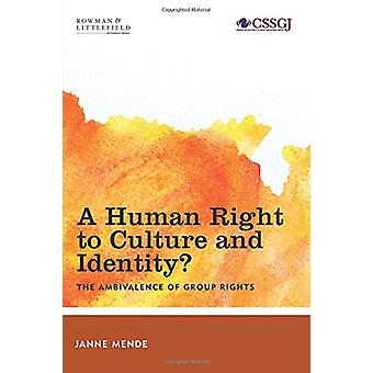A Human Right to Culture and Identity - The Ambivalence of Group Right