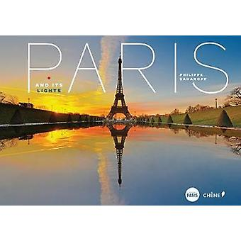 Paris and its Lights by Philippe Saharoff - 9782812317439 Book