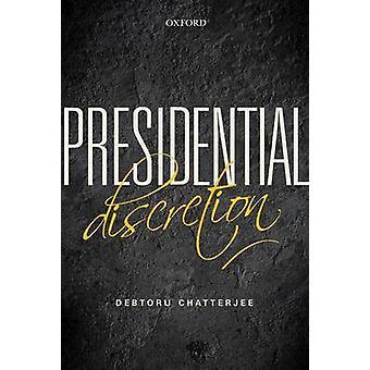 Presidential Discretion by Debtoru Chatterjee - 9780199466566 Book