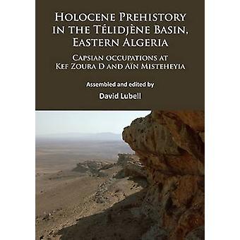 Holocene Prehistory in the Telidjene Basin - Eastern Algeria - Capsian