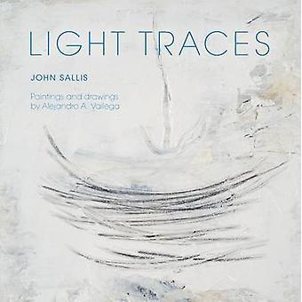 Light Traces by John Sallis - Alejandro Arturo Vallega - 978025301282