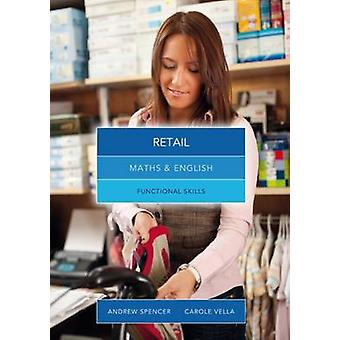 Maths and English for Retail - Functional Skills by Carole Vella - 978