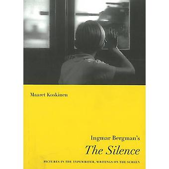 Ingmar Bergman's  -The Silence - - Pictures in the Typewriter - Writings