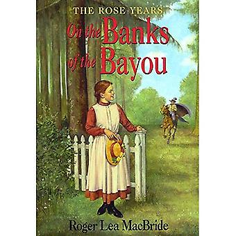 On the Banks of the Bayou (Little House Chapter Books: The Rose Years)