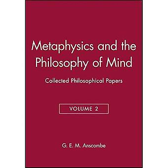 Metaphysics and the Philosophy of Mind: Collected Philosophical Papers: 2