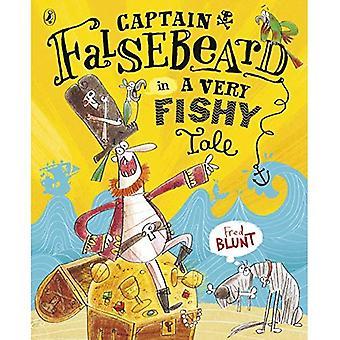 Captain Falsebeard in einer sehr fischig Geschichte (Captain Falsebeard 1)