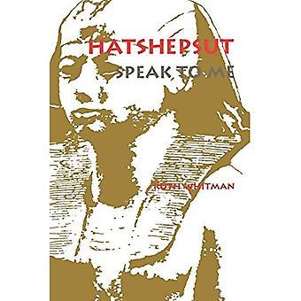 Hatshepsut, tala till mig