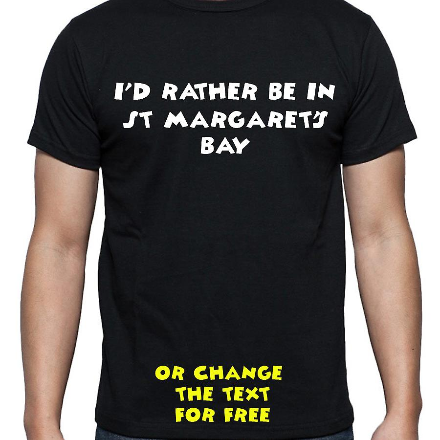I'd Rather Be In St margaret's bay Black Hand Printed T shirt