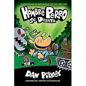 Hombre Perro Se Desata (Hombre Perro #2) [spanska]