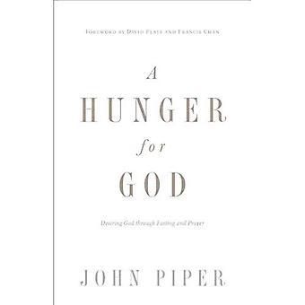 En Hunger efter Gud: önskar Gud genom fasta och bön