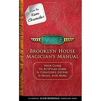 Från Kane Chronicles: Brooklyn House Magician's Manual (en officiell Rick Riordan Companion bok): din Guide till egyptiska gudarna & varelser, glyfer & trollformler och mer (Kane Chronicles)