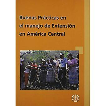 BUENAS PR-CTICAS EN EL MANEJO DE EXTENSIo�N EN AM+RICA CENTRAL (FAO111423)