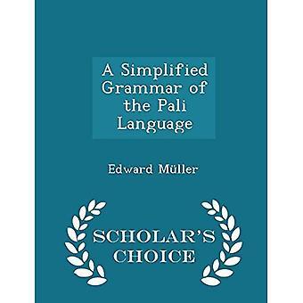 En förenklad grammatik av Pali språket - Scholar's Choice Edition
