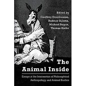 The Animal Inside: Essays at the Intersection of Philosophical Anthropology and Animal Studies