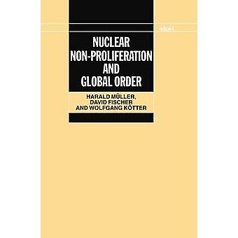 Nuclear NonProliferation and Global Order by Muller & Harald