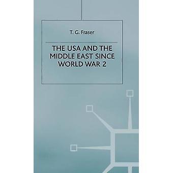 Den USA und im Nahen Osten seit dem 2. Weltkrieg von Fraser & T.G.