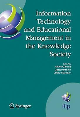 Information Technology and Educational Management in the Knowledge Society  IFIP TC3 WG3.7 6th International Working Conference on Information Technology in Educational Management ITEM July 1115 by Tatnall & Arthur