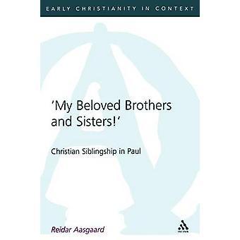 My Beloved Brothers and Sisters by Aasgaard & Reider
