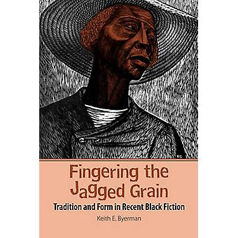 Fingering the Jagged Grain by Byerman & Keith E.
