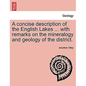 A concise description of the English Lakes ... with remarks on the mineralogy and geology of the district. SIXTH EDITION by Otley & Jonathan