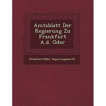 Amtsblatt Der Regierung Zu Frankfurt A.d. Oder by Regierungsbezirk & Frankfurt Oder
