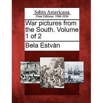 Krigen billeder fra syd. Bind 1 af 2 af Estvn & Bela