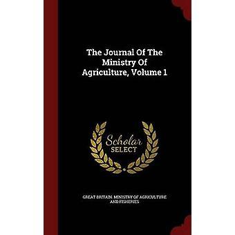 Le Journal du ministère de l'Agriculture Volume 1 par la Grande-Bretagne. Ministère de l'Agriculture une