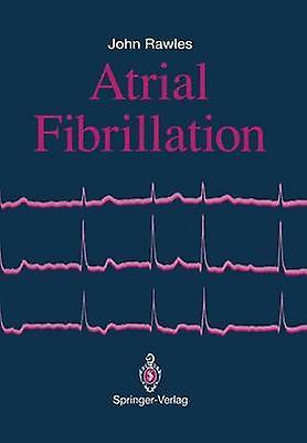 Atrial Fibrillation by Rawles & John