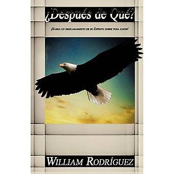 Despues de Que Habra Un Derramamiento de Su Espiritu Sobre Toda Carne by Rodr Guez & William