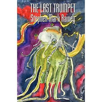 The Last Trumpet by Rainey & Stephen Mark