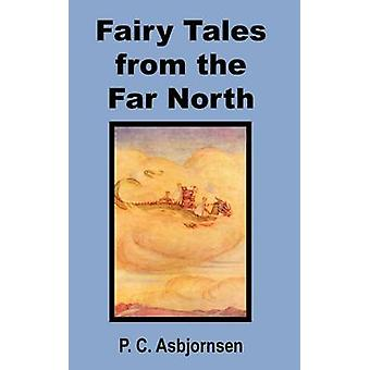 Fairy Tales from the Far North by Asbjornsen & Peter Christen