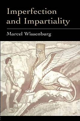 Imperfection and Impartiality A Liberal Theory of Social Justice by Wissenburg & M. L. J.
